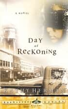 The Day of Reckoning ebook by Kathy Herman