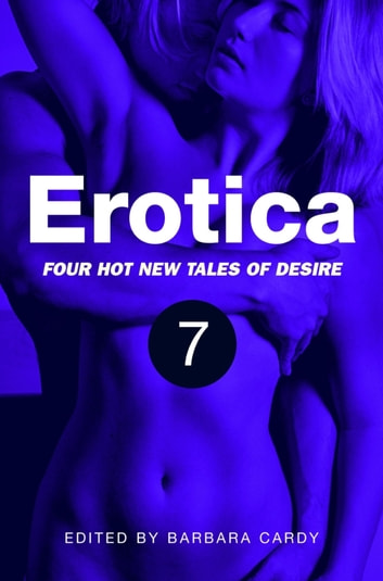 Erotica, Volume 7 ebook by Barbara Cardy