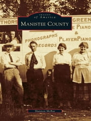 Manistee County ebook by Shannon McRae