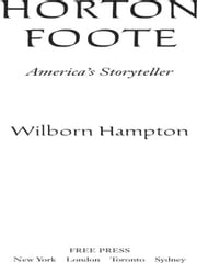 Horton Foote - America's Storyteller ebook by Wilborn Hampton