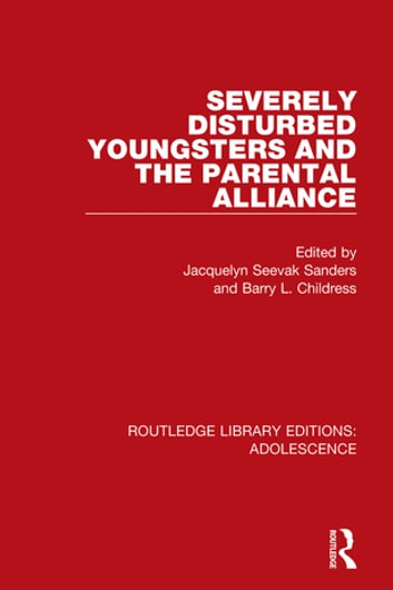Severely Disturbed Youngsters and the Parental Alliance