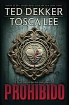 Prohibido ebook by Ted Dekker, Tosca Lee