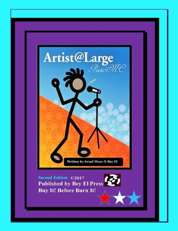 Artist-at-large Poetic-mc-lyrics ebook by Israel Moor-X Bey El