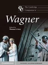 The Cambridge Companion to Wagner ebook by