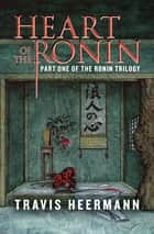 Heart of the Ronin ebook by