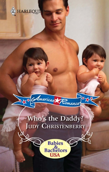 Who's The Daddy? (Mills & Boon M&B) (New Arrivals, Book 1) ebook by Judy Christenberry