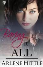 Baring It all ebook by Arlene Hittle