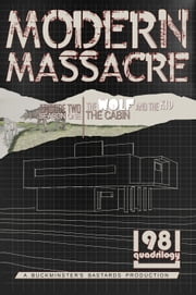 Modern Massacre - Season One | The Cabin | Episode Two | The Wolf and the Kid ebook by Adam Clark