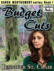 A Beth-Hill Novel: Karen Montgomery Series Book 1: Budget Cuts ebook by Jennifer St. Clair