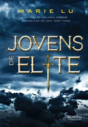 Jovens de Elite ebook by Marie Lu, Rachel Agavino
