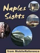 Naples Sights: a travel guide to the top 25 attractions in Naples, Italy (Mobi Sights) ebook by MobileReference