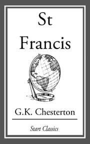 St Francis ebook by G. K. Chesterton
