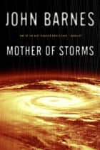Mother of Storms ebook by John Barnes