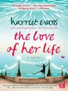 The Love of Her Life ebook by Harriet Evans