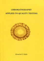 Chromatography Applied to Quality Testing ebook by Ehrenfried Pfeiffer