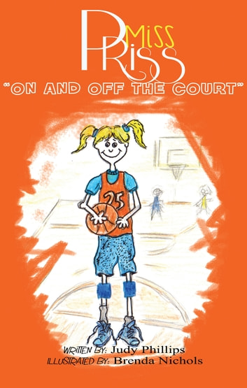 Miss Priss: On and Off the Court ebook by Judy Phillips