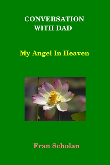 Conversation With Dad: My Angel In Heaven ebook by Fran Scholan