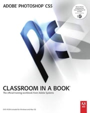 Adobe Photoshop CS5 Classroom in a Book ebook by Adobe Creative Team