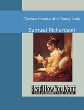 Clarissa History Of A Young Lady ebook by Richardson,Samuel