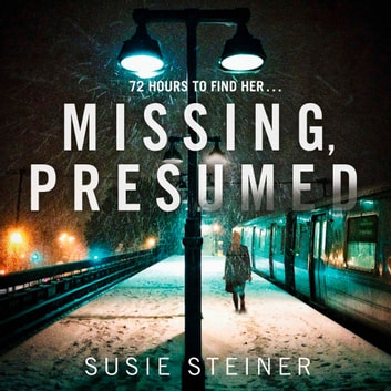 Missing, Presumed (A Manon Bradshaw Thriller) audiobook by Susie Steiner