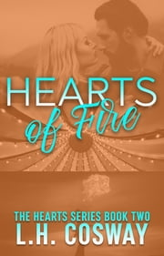 Hearts of Fire ebook by L.H. Cosway