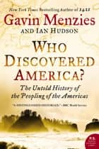 Who Discovered America? ebook by Gavin Menzies,Ian Hudson