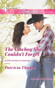The Cowboy She Couldn't Forget ebook by Patricia Thayer