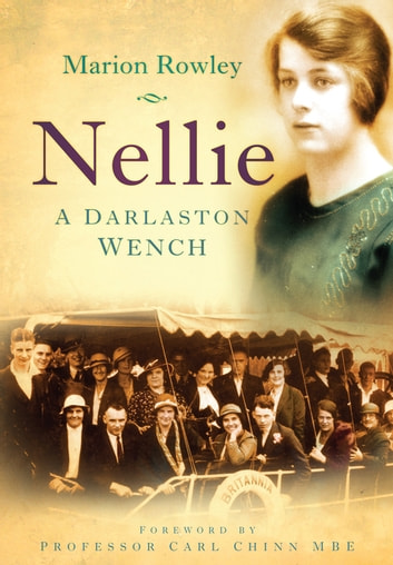 Nellie - A Darlaston Wench ebook by Marion Rowley