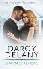 The Charm Offensive ebook by Darcy Delany