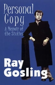 Personal Copy - A Memoir of the 1960s ebook by Ray Gosling
