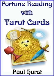 Fortune Reading with Tarot Cards ebook by Paul Hurst