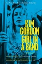 Girl in a Band ebook by Kim Gordon