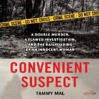 Convenient Suspect - A Double Murder, a Flawed Investigation, and the Railroading of an Innocent Woman audiobook by