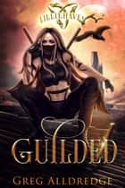 Guilded - Zoe's Tale Book 1 ebook by