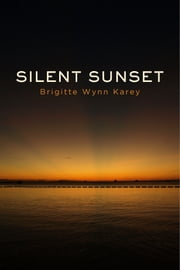 Silent Sunset ebook by Brigitte Wynn Karey