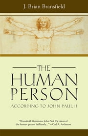 The Human Person ebook by J. Brian Bransfield