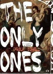 The Only Ones ebook by Carola Dibbell