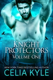 Knight Protectors Volume One ebook by Celia Kyle