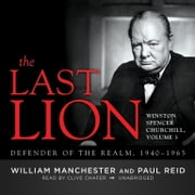 The Last Lion: Winston Spencer Churchill, Vol. 3 - Defender of the Realm, 1940–1965 audiobook by William Manchester, Paul Reid