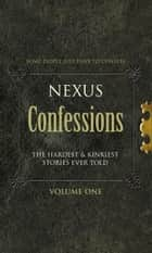 Nexus Confessions: Volume One ebook by Virgin Digital