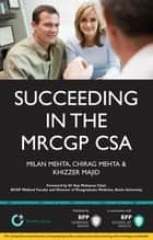 Succeeding in the MRCGP CSA ebook by Milan Mehta,Chirag Mehta,Khizzer Majid