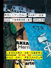 Political Parties and Terrorist Groups ebook by Ami Pedahzur,Leonard Weinberg