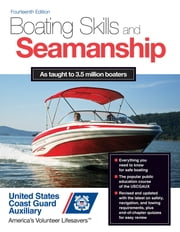 Boating Skills and Seamanship, 14th Edition ebook by Inc. U. S. Coast Guard Auxiliary Assoc.