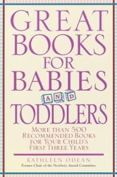 Great Books for Babies and Toddlers - More Than 500 Recommended Books for Your Child's First Three Years ebook by Kathleen Odean