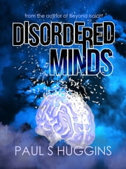 Disordered Minds ebook by Paul S Huggins