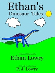 Ethan's Dinosaur Tales ebook by P.J. Lowry