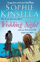 Wedding Night ebook by Sophie Kinsella