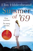 Summer of '69 - One Summer. So Many Secrets . . . The most unputdownable beach read of summer 2020 ebook by Elin Hilderbrand