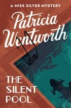 The Silent Pool ebook by Patricia Wentworth