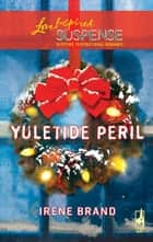 Yuletide Peril ebook by Irene Brand